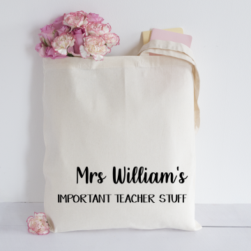 PERSONALISED IMPORTANT TEACHER STUFF TOTE BAG