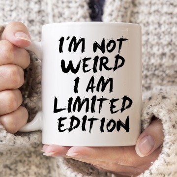 I'm Not Weird I Am Limited Edition Mug